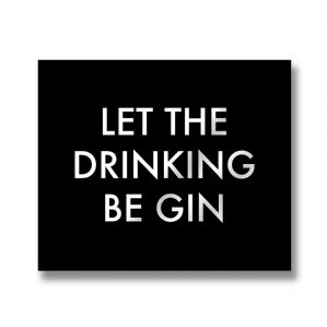 'Let The Drinking Be Gin' Wooden Wall Plaque